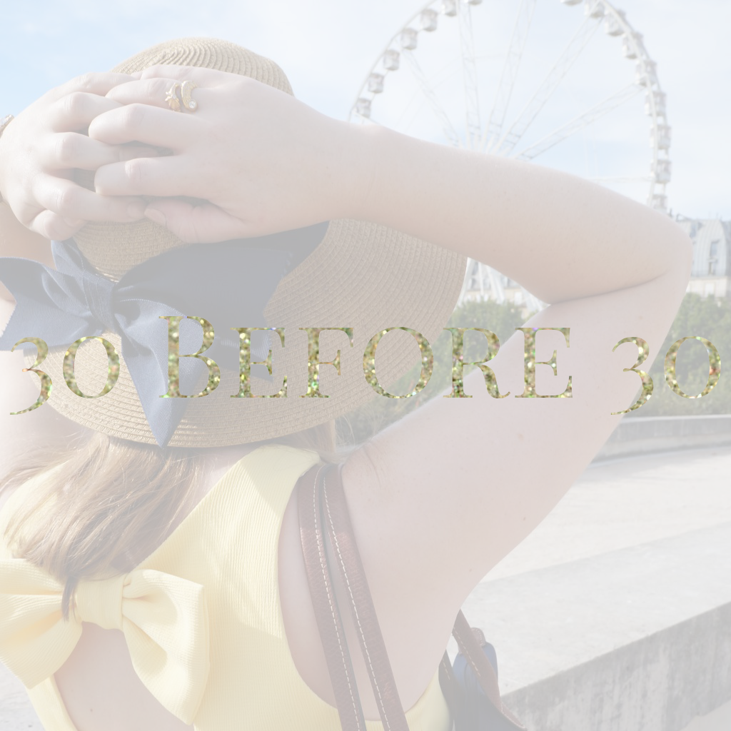 30 before 30, #30before30, 30 things to do before you turn 30