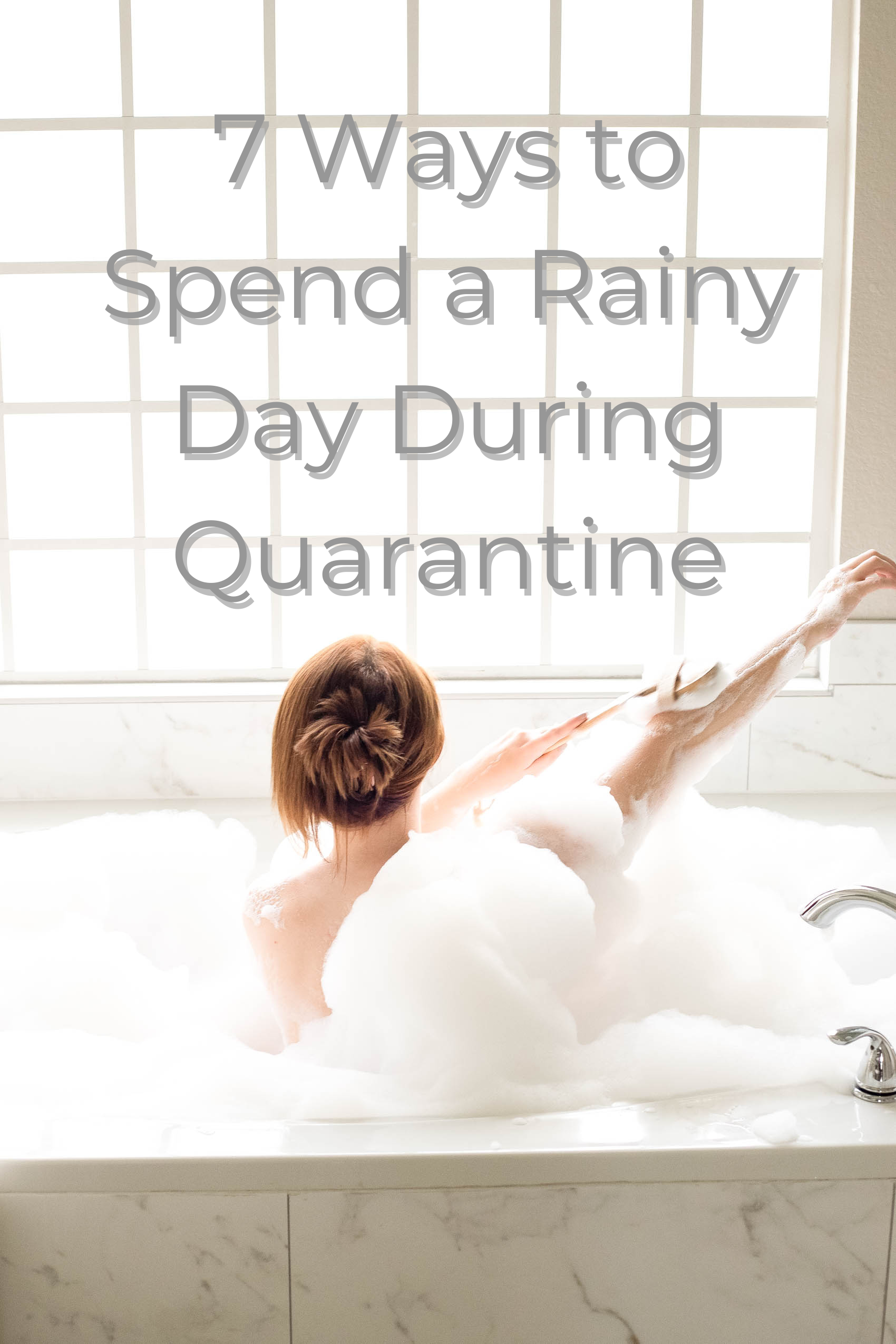 7 Ways to Spend a Rainy Day During Quarantine