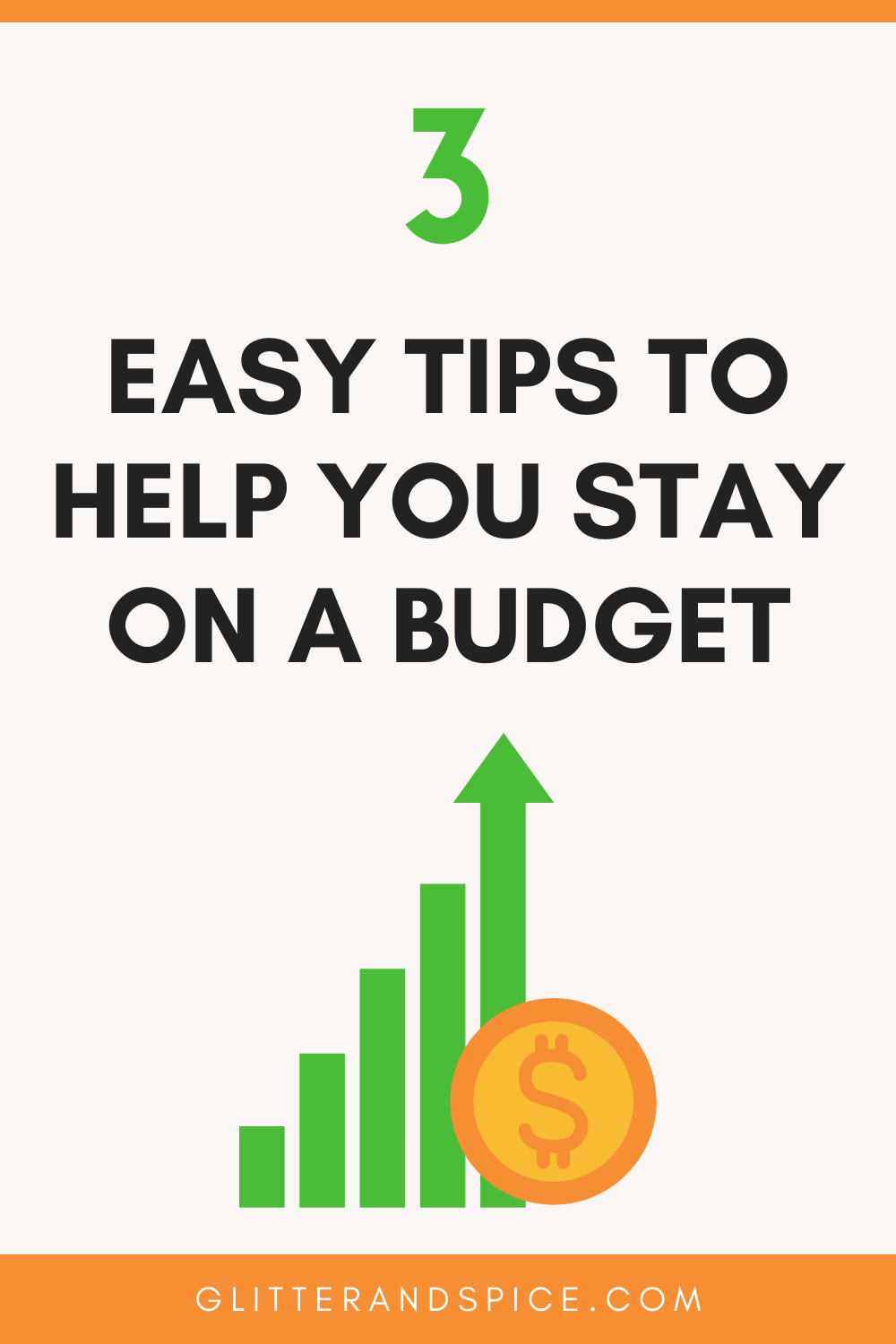 3 easy tips to help you stay on a budget graphic